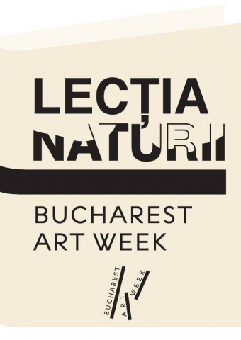 Bucharest Art Week 2016 - Lectia Naturii