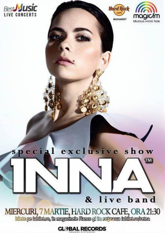 INNA - special exclusive show, 7 martie, Hard Rock Cafe