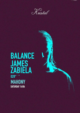 James Zabiela, Balance Series, x Mahony, Kristal Club